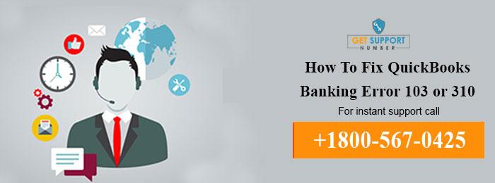 How To Fix QuickBooks Banking Error 103 or 310