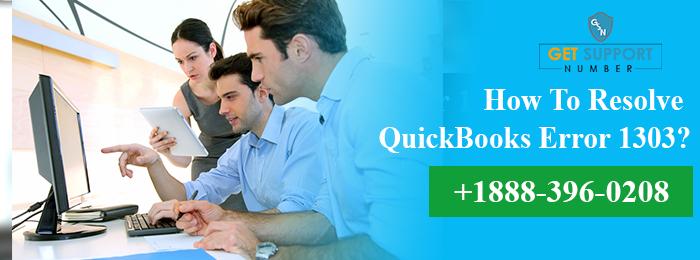 How To Resolve QuickBooks Error 1303?