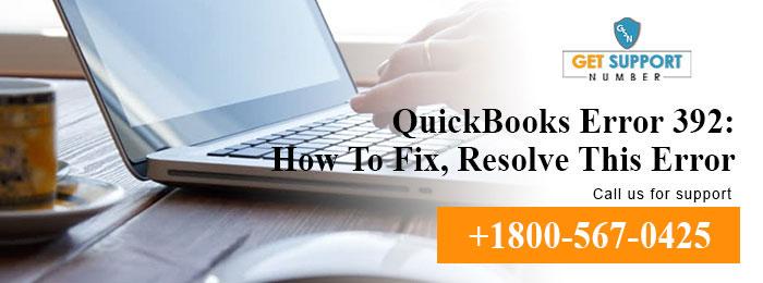 QuickBooks Error 392: How To Fix, Resolve This Error