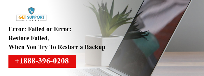 Error: Failed or Error: Restore Failed, When You Try To Restore a Backup