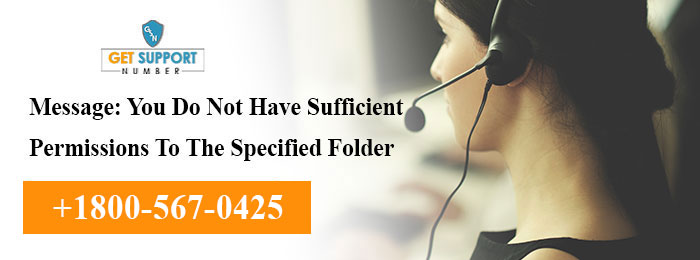 Message: You Do Not Have Sufficient Permissions To The Specified Folder