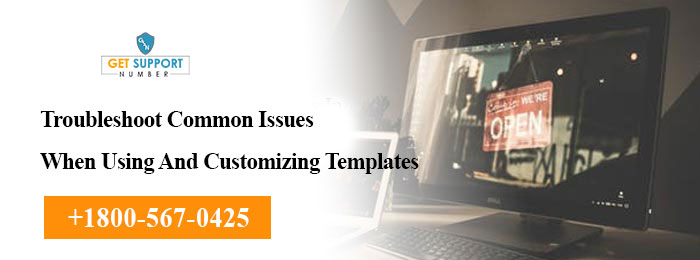 Troubleshoot Common Issues When Using And Customizing Templates