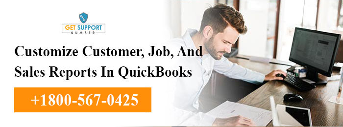 Customize Customer, Job, And Sales Reports In QuickBooks