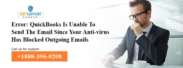 Error: QuickBooks Is Unable To Send The Email Since Your Anti-virus Has Blocked Outgoing Emails