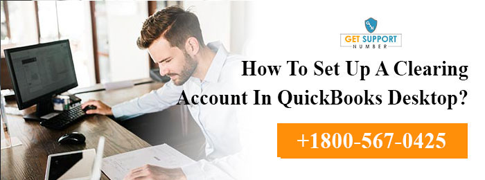 How To Set Up A Clearing Account In QuickBooks Desktop