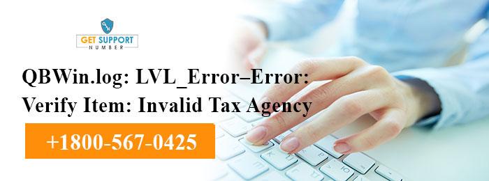 """QBWin.log: LVL_Error–Error: Verify Item: Invalid Tax Agency"" is locked QBWin.log: LVL_Error–Error: Verify Item: Invalid Tax Agency"