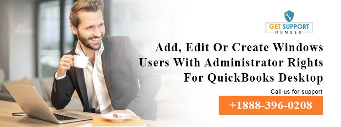Add, Edit Or Create Windows Users With Administrator Rights For QuickBooks Desktop