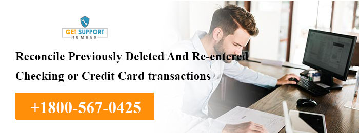How To Reconcile Previously Deleted And Re-entered Checking Or Credit Card Transactions